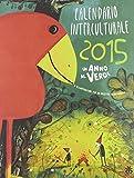 Scarica Libro Calendario interculturale 2015 Un anno al verde (PDF,EPUB,MOBI) Online Italiano Gratis