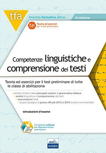 TFA T&E1 - Competenze linguistiche e Comprensione dei testi: Teoria ed esercizi per la preparazione ai test preselettivi