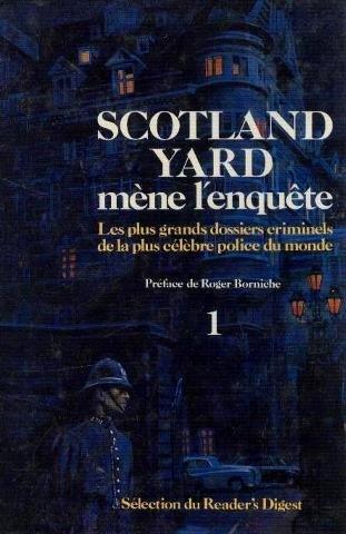 Scotland yard mene l'enquete. les plus grands dossiers criminels de la plus celebre police du monde. tomes 1 et 2