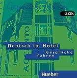 Deutsch im hotel. Gespräche führen. Per gli Ist. tecnici e professionali. Audiolibro. CD Audio: 1