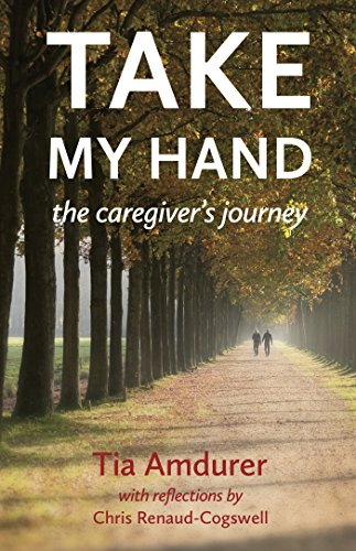 Take My Hand: The Caregiver's Journey (English Edition)