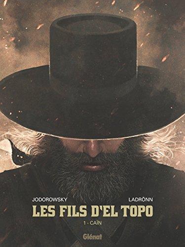 Les Fils d'El Topo - Tome 01 : Caïn