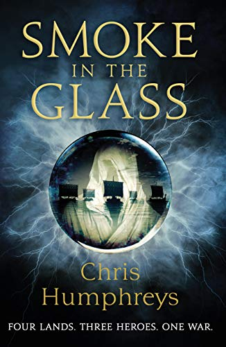 Smoke in the Glass: Immortals' Blood Book One (Immortal's Blood) by [Humphreys, Chris]