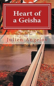 Haiku:Heart of a Geisha (English Edition) par [Angelov, Julien]