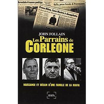 Les Parrains de Corleone: Naissance et déclin d'une famille de la mafia