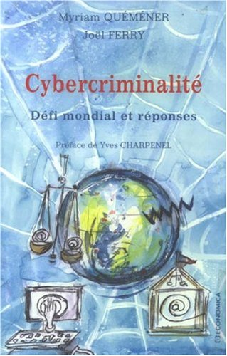 Cybercriminalité : Défi mondial et ré...