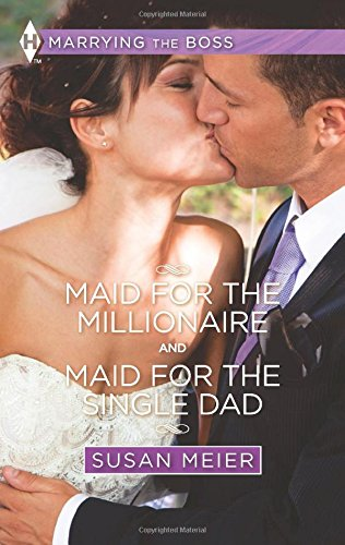 Maid for the Millionaire / Maid for the Single Dad (Marrying the Boss)