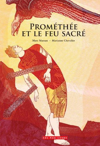 Prométhée et le feu sacré par Marc Séassau