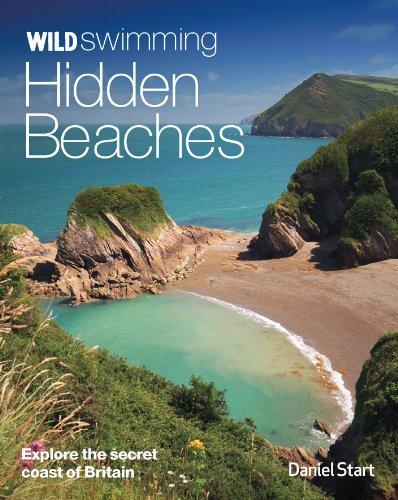 Wild Swimming Hidden Beaches: Explore the Secret Coast of Britain Test