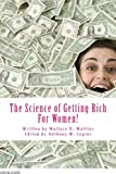 The Science of Getting Rich For Women!: For Women Only
