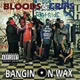 BANGING ON WAX by BLOODS & CRIPS