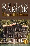 Das stille Haus: Roman - Orhan Pamuk