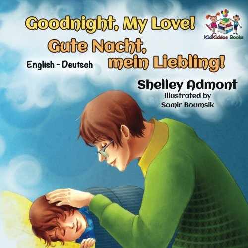 Goodnight, My Love!: bilingual german kids books, german picture book (English German Bilingual Collection)