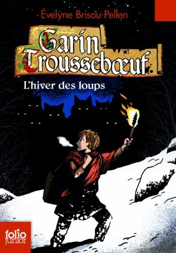 Garin Troussebœuf, II:L'hiver des loups