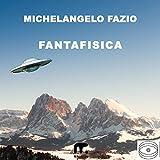 Scarica Libro Fantafisica (PDF,EPUB,MOBI) Online Italiano Gratis