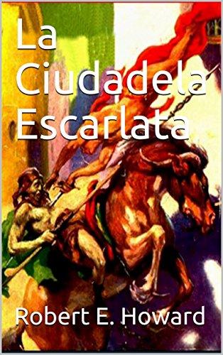 La Ciudadela Escarlata (Conan el Bárbaro nº 2) por Robert E. Howard