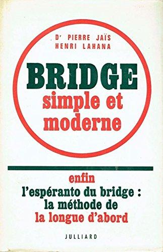 Bridge simple et moderne : Enfin l'espéranto du bridge - La méthode de la longue d'abord