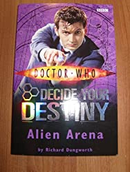 Dr Who Alien Arena (Decide Your Destiny)
