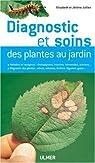 Diagnostic et soins des plantes au jardin par Jullien