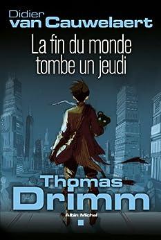 Didier Van Cauwelaert - La fin du monde tombe un jeudi - Tomas Drimm T1 512%2Bf6rbpdL._SY346_