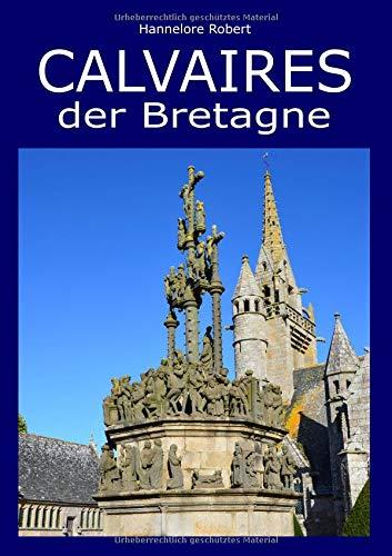 Granit Kreuz (Calvaires der Bretagne: Einzigartige Kreuz-Monumente aus Granit des 15. bis 17. Jahrhunderts)