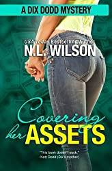 Covering Her Assets: A Dix Dodd Mystery: Volume 4 (Dix Dodd Mysteries) by N. L. Wilson (2014-10-29)