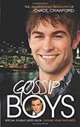 Gossip Boys: The double unauthorised biography of Ed Westwick and Chace Crawford