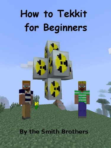 How to Tekkit for Beginners (How to Minecraft Book 2) (English Edition) por Smith Brothers
