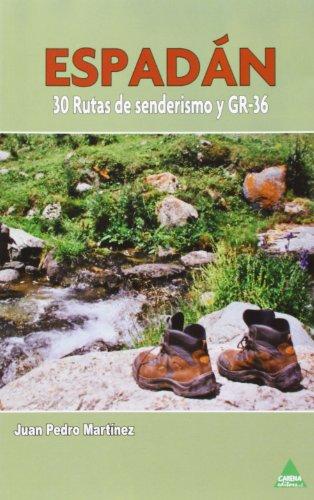 Espadan. 30 rutas de senderismo por Juan Pedro Mártinez