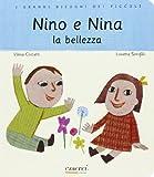 Nino e Nina. La bellezza. Ediz. illustrata