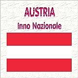 Austria - Land der Berge, Land am Strome - Inno nazionale austriaco ( Terra di monti, terra sul fiume )