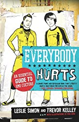 [( Everybody Hurts: An Essential Guide to Emo Culture )] [by: Leslie Simon] [May-2007]