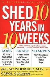 Shed 10 Years in 10 Weeks by Julian Whitaker (1999-01-02)
