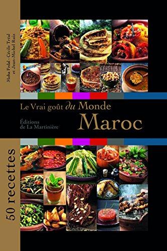 Le vrai goût du monde - Maroc - 50 recettes par Mohamed Fedal