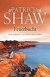 Feuerbucht: Die große Australien-Saga (Die Mal-Willoughby-Reihe, Band 1) - Patricia Shaw