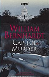 Capitol Murder by William Bernhardt (2007-03-30)