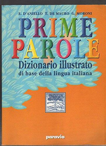 Prime parole. Dizionario illustrato di base della lingua italiana
