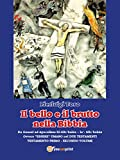Image de Il bello e il brutto nella Bibbia - Testamento Primo - Secondo volume: Da Genesi ad Apocal