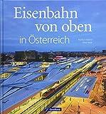 Eisenbahn von oben in Österreich - Markus Inderst