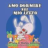 Amo dormire nel mio letto: I Love to Sleep in My Own Bed (Italian Edition): Volume 1