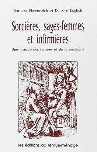 Sorcires, sages-femmes et infirmires : Une histoire de femmes et de la mdecine