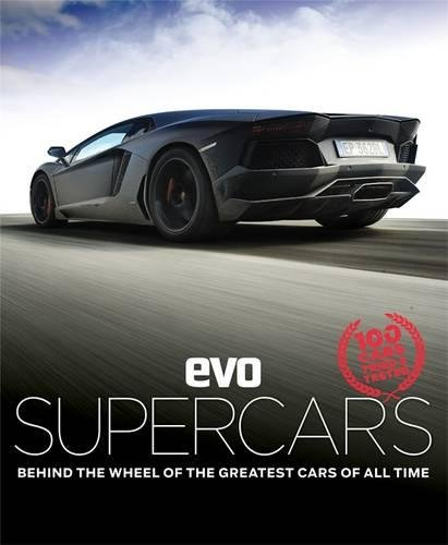 Evo Supercars Behind The Wheel Of The Greatest Cars Of All Time