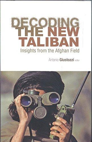 Decoding the New Taliban by Antonio ( Editor ) Giustozzi (2009-07-31)
