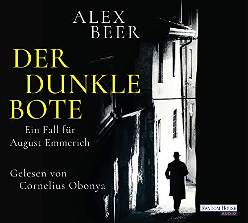 Der dunkle Bote: Ein Fall für August Emmerich (Die Kriminalinspektor-Emmerich-Reihe, Band 3)