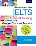 The Definitive Guide to IELTS General Training: Preparation and Practice