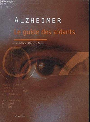 alzheimer, le guide des aidants. Alzheimer Europe.