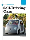 Self-Driving Cars (21st Century Skills Innovation Library: Emerging Tech)