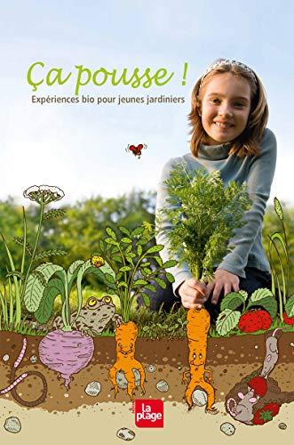 Ca pousse ! Expériences bio pour jeunes jardiniers