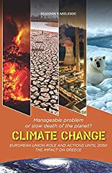 CLIMATE CHANGE: MANAGEABLE PROBLEM OR SLOW DEATH OF THE PLANET? EUROPEAN UNION ROLE AND ACTIONS UNTIL 2050-THE IMPACT ON GREECE