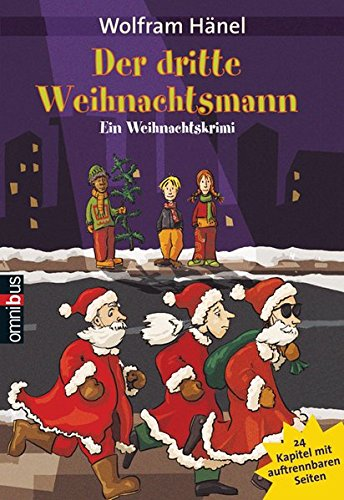 Der dritte Weihnachtsmann: Ein Weihnachtskrimi in 24 Kapiteln
